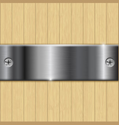 Wooden background with stainless steel plate vector