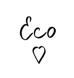 eco world with heart - hand drawn brush text vector image