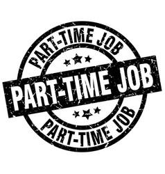 Part-time job round grunge black stamp vector