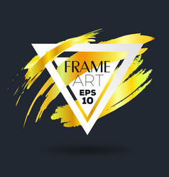 Triangle with gold brush frame art vector