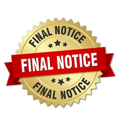 Final notice 3d gold badge with red ribbon vector