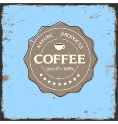 Grunge label quality with coffee cup vector