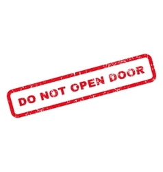 Do Not Open Door Text Rubber Stamp vector image vector image