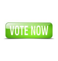 Vote now green square 3d realistic isolated web vector