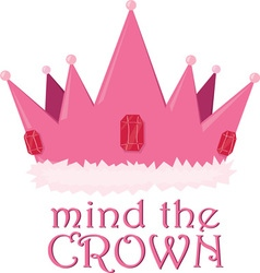 Mind the crown vector
