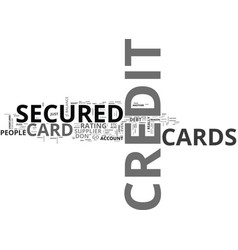 What do you mean by a secured credit card text vector