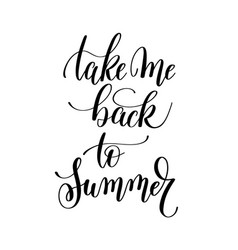 take me back to summer inspirational quote about vector image vector image