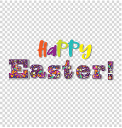 Happy easter festive lettering on transparent vector
