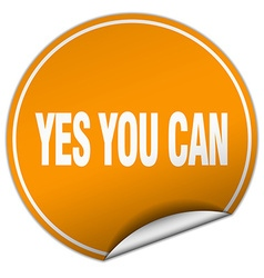 Yes you can round orange sticker isolated on white vector
