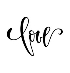 love hand drawn creative calligraphy and brush vector image