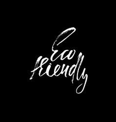 Eco friendly lettering inscription for vector