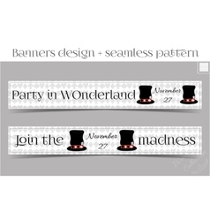 Banners party in wonderland - hatter hat vector