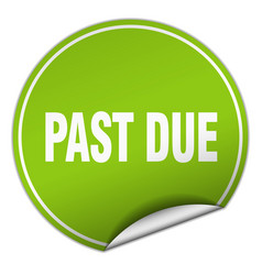Past due round green sticker isolated on white vector
