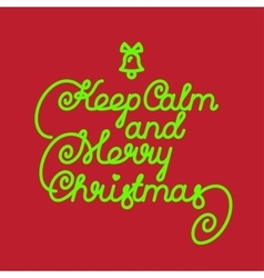 keep calm and merry christmas vector image