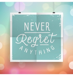 slogan poster abstract never regret vector image vector image