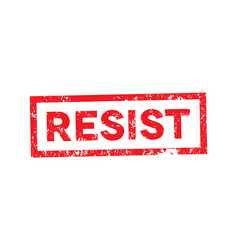 Political slogan resist stamped on white vector