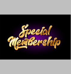 Special membership 3d gold golden text metal logo vector