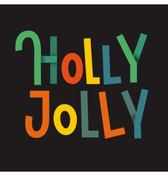 Holly jolly lettering vector