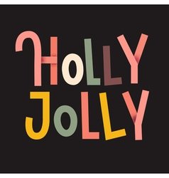 holly jolly lettering vector image