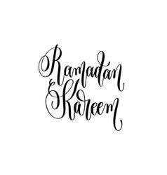 ramadan kareem - hand lettering inscription text vector image vector image