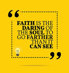 Inspirational motivational quote faith is the vector