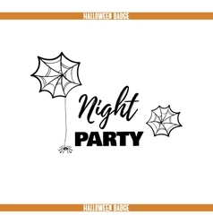 Night Party Spiders Badge vector image
