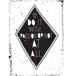 Motivational grunge poster Vintage postcard with vector image