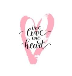 One love heart handwritten lettering quote vector
