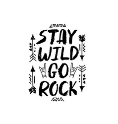 Stay wild go rock lettering vector