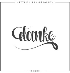 Thank you Phrase in German handmade Danke Stylish vector image vector image