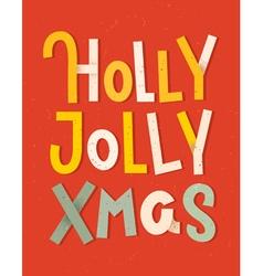 Holly jolly xmas lettering vector