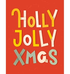 Holly jolly xmas lettering vector