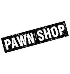 Square grunge black pawn shop stamp vector