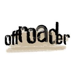 Offroader grunge lettering vector