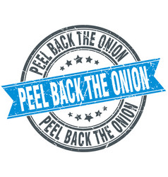 Peel back the onion round grunge ribbon stamp vector