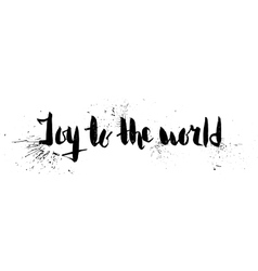 Joy to the world hand drawn lettering vector