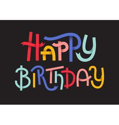 Happy Birthday Colorful typographic poster Happy l vector image