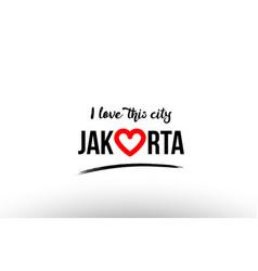 Jakarta city name love heart visit tourism logo vector