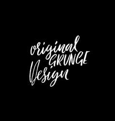 original grunge design ink handwritten lettering vector image vector image