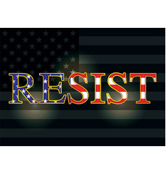 resist slogan over american flag vector image