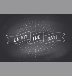 ribbon with text enjoy the day on chalkboard vector image