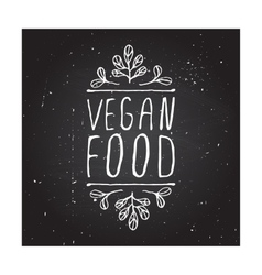 Vegan food - product label on chalkboard vector