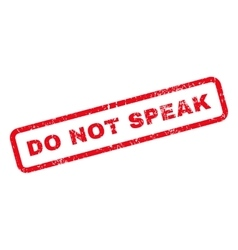 Do not speak text rubber stamp vector