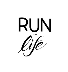 Run for life vector
