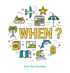 soon your vacation - round line concept vector image