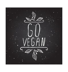 Go vegan - product label on chalkboard vector