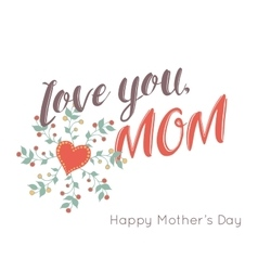 Happy mothers day flowers greeting card vector