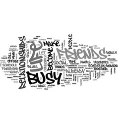 are you too busy for friendship text background vector image