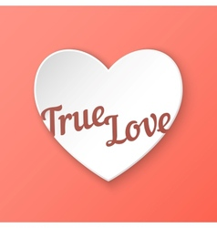 True Love of 3d paper heart eps 10 vector image vector image
