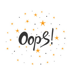 oops brush hand made text handmade lettering for vector image vector image